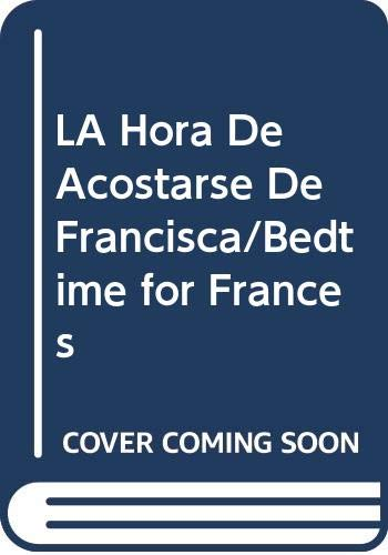 LA Hora De Acostarse De Francisca/Bedtime for Frances (Spanish Edition) (0606087931) by Hoban, Russell