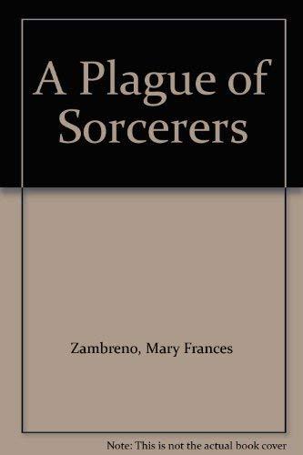 A Plague of Sorcerers: Mary Frances Zambreno
