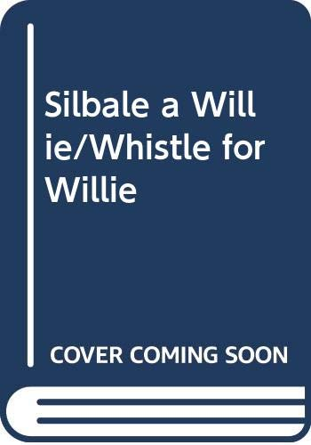 9780606088725: Silbale a Willie/Whistle for Willie (Spanish Edition)