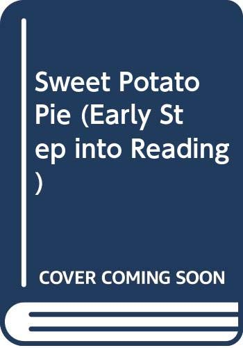 9780606088848: Sweet Potato Pie (Early Step into Reading)
