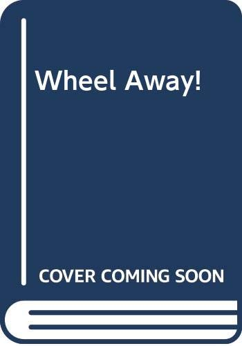 9780606088992: Wheel Away!
