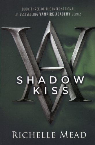9780606089449: Shadow Kiss (Turtleback School & Library Binding Edition) (Vampire Academy (Prebound))