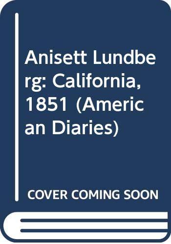 9780606089876: Anisett Lundberg California 1851 (American Diaries)