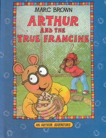 9780606090124: Arthur and the True Francine (Arthur Adventures)