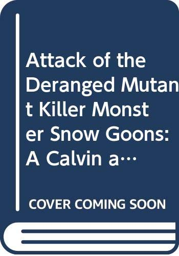 9780606090131: Attack of the Deranged Mutant Killer Monster Snow Goons: A Calvin and Hobbes Collection