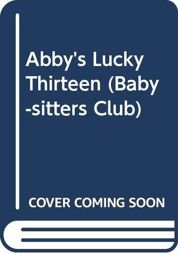 9780606090322: Abby's Lucky Thirteen (Baby-sitters Club)