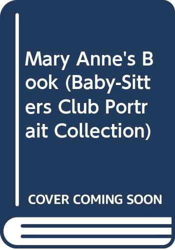Mary Anne's Book (Baby-Sitters Club Portrait Collection) (060609041X) by Martin, Ann M.
