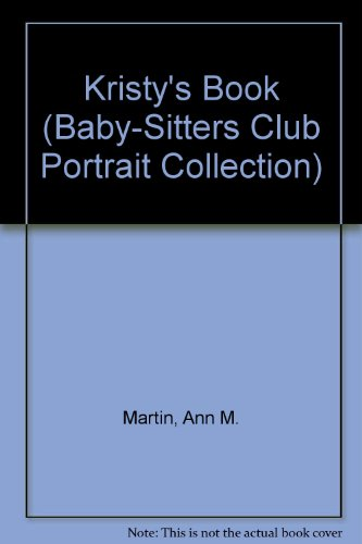 9780606090438: Kristy's Book (Baby-Sitters Club Portrait Collection)