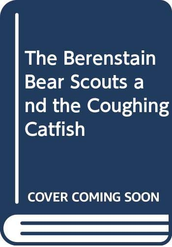 9780606090650: The Berenstain Bear Scouts and the Coughing Catfish