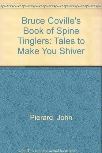 Bruce Coville's Book of Spine Tinglers: Tales to Make You Shiver: n/a