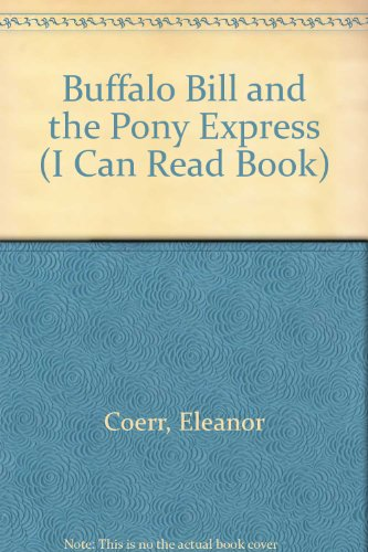 9780606091152: Buffalo Bill and the Pony Express (I Can Read Book)