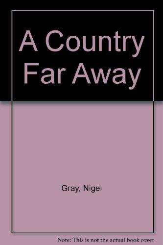 A Country Far Away: Gray, Nigel