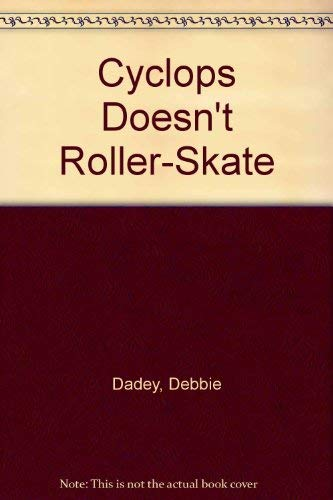 9780606091763: Cyclops Doesn't Roller-Skate