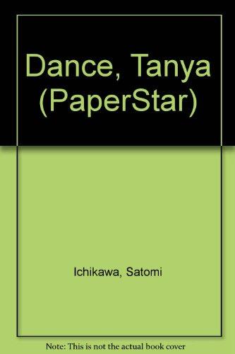 Dance, Tanya (PaperStar): Ichikawa, Satomi, Gauch, Patricia Lee