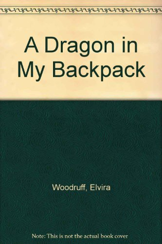 9780606092067: A Dragon in My Backpack