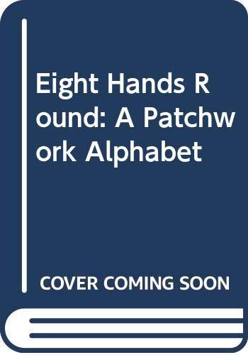 9780606092319: Eight Hands round: A Patchwork Alphabet