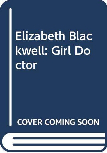 9780606092371: Elizabeth Blackwell, Girl Doctor