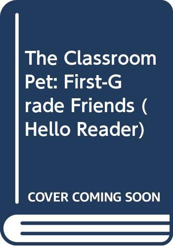 9780606092791: The Classroom Pet: First-Grade Friends (Hello Reader)