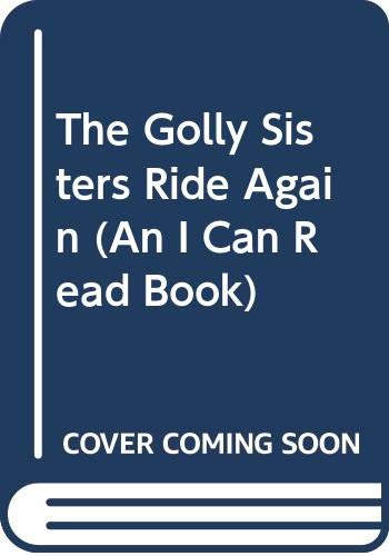 9780606093408: The Golly Sisters Ride Again (An I Can Read Book)