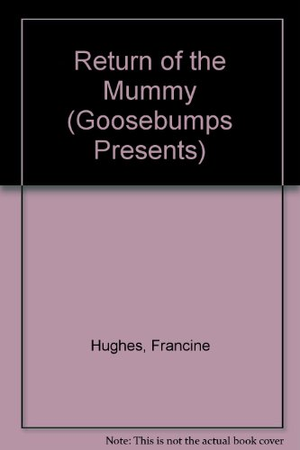 Return of the Mummy (Goosebumps Presents) (0606093443) by Francine Hughes