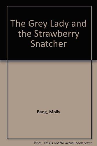 9780606093699: Grey Lady & the Strawberry Snatcher