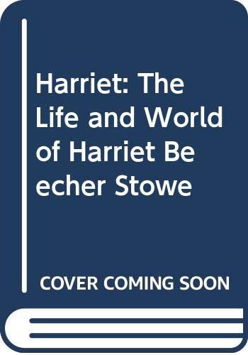 9780606093897: Harriet: The Life and World of Harriet Beecher Stowe