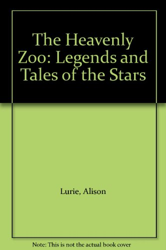 9780606094009: The Heavenly Zoo: Legends and Tales of the Stars
