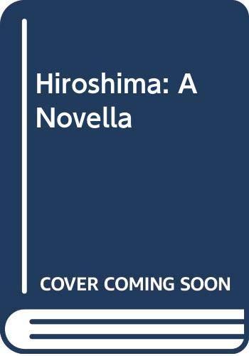 9780606094146: Hiroshima: A Novella