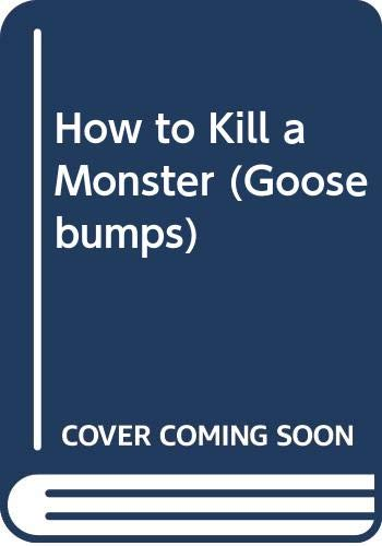 9780606094399: How to Kill a Monster (Goosebumps)