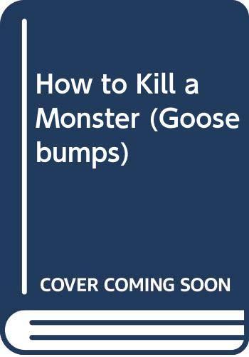 9780606094399: How to Kill a Monster (Goosebumps)