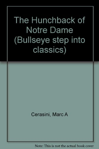 The Hunchback of Notre Dame (Bullseye Step Into Classics) (0606094423) by Hugo, Victor; Cerasini, Marc
