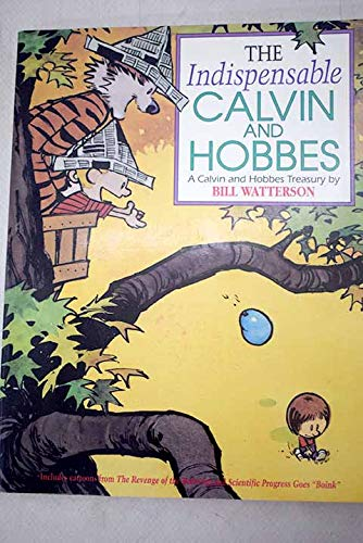 9780606094672: The Indispensable Calvin and Hobbes: A Calvin and Hobbes Treasury
