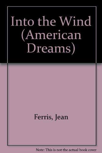 9780606094702: Into the Wind (American Dreams)