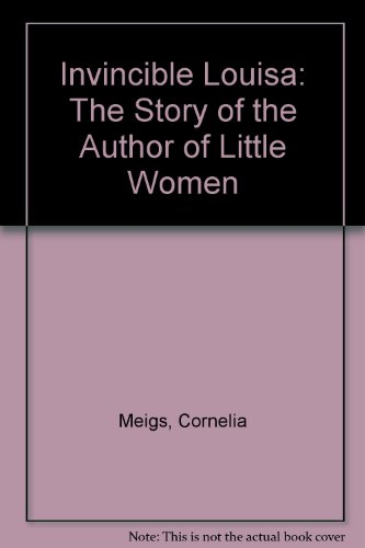 9780606094719: Invincible Louisa: The Story of the Author of Little Women