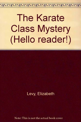 The Karate Class Mystery (Invisible Inc, #5, Hello Reader! Level 4) (0606094741) by Elizabeth Levy