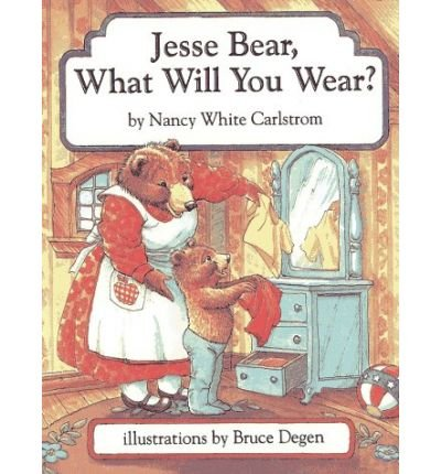 Jesse Bear, What Will You Wear? (0606094903) by Carlstrom, Nancy White