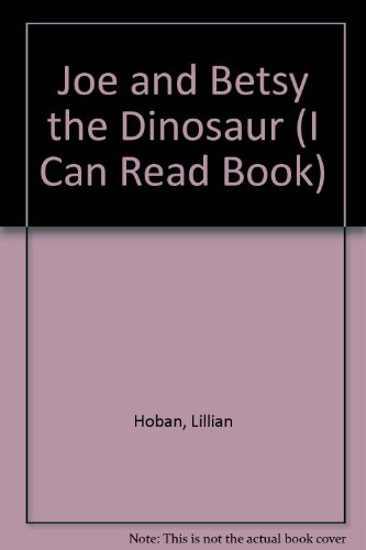 9780606094931: Joe and Betsy the Dinosaur (An I Can Read Book)