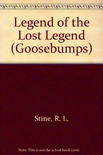 9780606095372: Legend of the Lost Legend (Goosebumps)