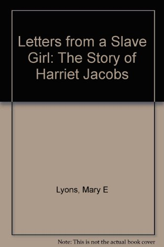 9780606095518: Letters from a Slave Girl: The Story of Harriet Jacobs