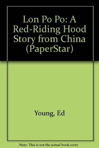 9780606095709: Lon Po Po: A Red-Riding Hood Story from China (PaperStar)