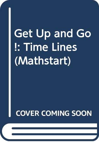 9780606095983: Get Up and Go!: Time Lines (Mathstart)