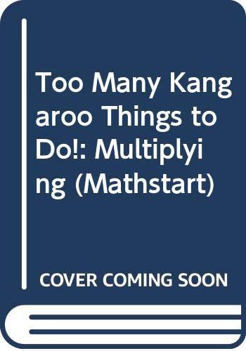 9780606096010: Too Many Kangaroo Things to Do!: Multiplying (Mathstart)