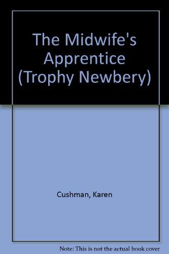 The Midwife's Apprentice (Trophy Newbery) (0606096124) by Cushman, Karen