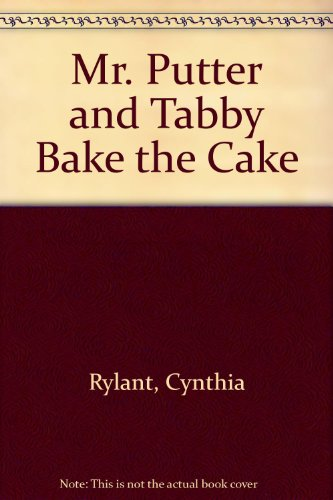 9780606096409: Mr. Putter and Tabby Bake the Cake