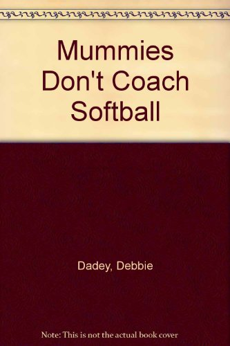 9780606096447: Mummies Don't Coach Softball