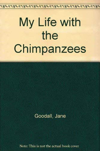 9780606096508: My Life With the Chimpanzees
