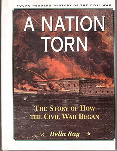 9780606096768: A Nation Torn: The Story of How the Civil War Began (Young Readers' History of the Civil War)