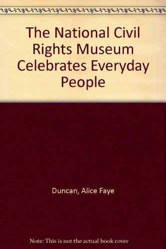 The National Civil Rights Museum Celebrates Everyday People: Duncan, Alice Faye