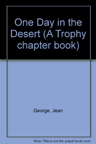 9780606097123: One Day in the Desert (A Trophy chapter book)