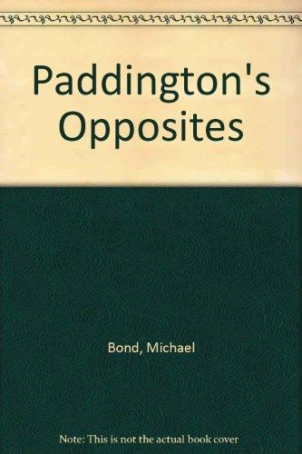 9780606097314: Paddington's Opposites